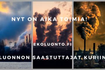 Nyt on aika toimia! Ekoluonto.fi | Luonnon saastuttajat kuriin!
